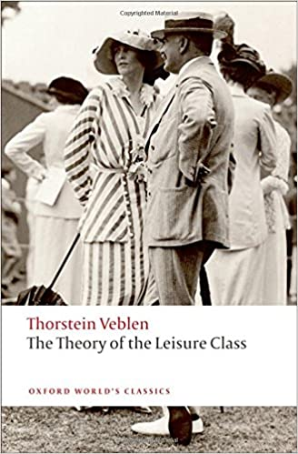 The Theory of the Leisure Class Oxford Worlds Classics: Amazon.es: Thorstein Veblen, Martha Banta: Libros en idiomas extranjeros
