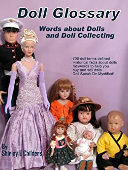 Doll Glossary: Words About Dolls and Doll Collecting by [Childers, Shirley E]