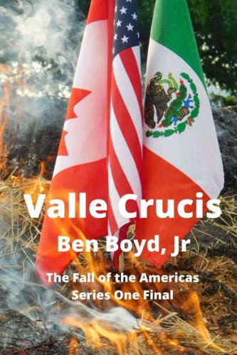 Valle Crucis (The Fall of the Americas) (Volume 7)