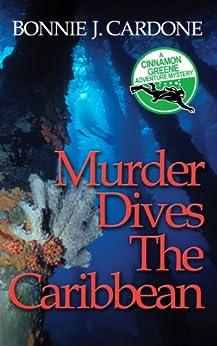 Murder Dives The Caribbean (Cinnamon Greene Adventure Mysteries Book 3) by [Cardone, Bonnie J.]