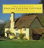 The Perfect English Country Cottage, Lydia Greeves, 0500016267