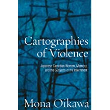 Cartographies of Violence: Japanese Canadian Women, Memory, and the Subjects of the Internment (Studies in Gender and History)