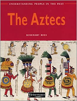 The Aztecs (Understanding People in the Past)