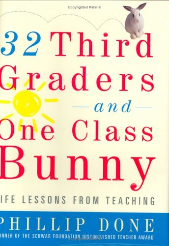 Read Online 32 Third Graders and One Class Bunny: Life Lessons from Teaching pdf