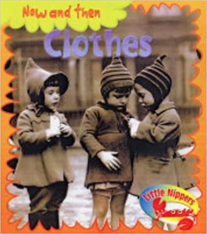 Little Nippers: Now and then Clothes
