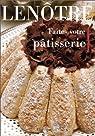 Faites votre pâtisserie par Lenôtre