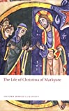 The Life of Christina of Markyate (Oxford World's Classics), Samuel Fanous, Henrietta Leyser, C.H. Talbot, 0199556059