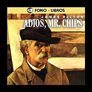 Adios, Mr. Chips [Goodbye, Mr. Chips] Audiobook