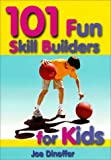 101 Fun Skill Builders for Kids, Joe Dinoffer, 1585182451