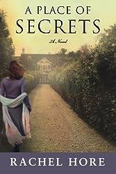 A Place of Secrets: A Novel by Hore, Rachel (2012) Paperback