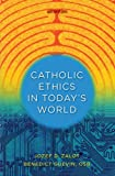 Catholic Ethics in Todays World, Zalot, Jozef D. and Guevin, Benedict, 0884899594