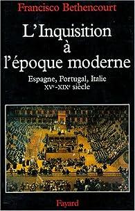 L'Inquisition à l'époque moderne par Francisco Bethencourt