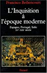 L'Inquisition à l'époque moderne par Bethencourt