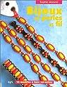 Bijoux en perles et fil : 18 modèles à faire soi-même par Morand
