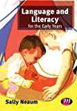 Language and Literacy for the Early Years (Early Childhood Studies Series), Sally Neaum, 0857257412