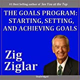 The Goals Program: Starting, Setting and Achieving Goals, Part 1