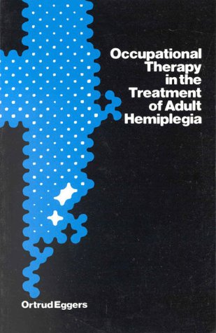 Occupational Therapy in the Treatment of Adult Hemiplegia