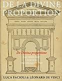 De la Divine proportion - (De Divina proportione): Fac-simile de l'edition originale de 1509 (en noir et blanc)