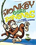 The Monkey Goes Bananas, C. P. Bloom, 1419708856