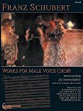 img - for Franz Schubert: Works for Male Voice Choir book / textbook / text book
