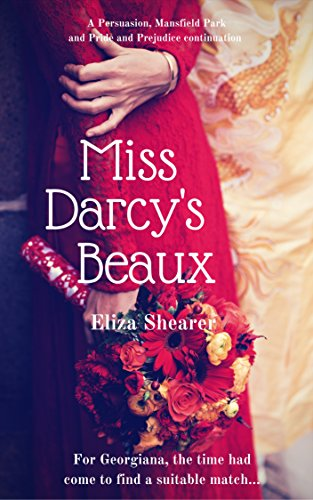 Miss darcys beaux a persuasion mansfield park and pride and miss darcys beaux a persuasion mansfield park and pride and prejudice continuation austeniana fandeluxe Image collections