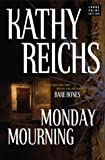 Monday Mourning, Kathy Reichs, 0743262646