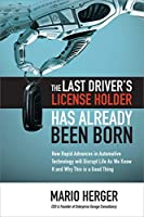 The Last Driver's License Holder Has Already Been Born Front Cover