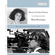 Melinda Camber Porter In Conversation With Wim Wenders (with embedded Video) On Location While filming Paris, Texas 1983: ISSN Vol 1, No. 3 Melinda Camber Porter Archive of Creative Works