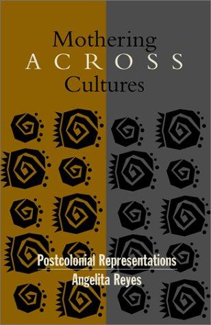 Mothering Across Cultures: Postcolonial Representations