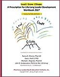 img - for Lead-Grow-Shape (Facilitator Edition): Workbook 2017: A Prescription for Life-Long Leader Development book / textbook / text book