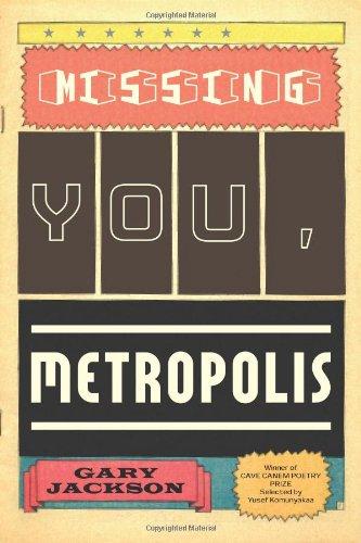 Missing You, Metropolis: Poems