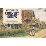 Favourite Country Soups: Traditional Winter and Summer Soups and Broths (Favourite Recipes)