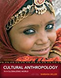 Cultural Anthropology in a Globalizing World 3rd Edition
