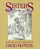 Sisters, David M. McPhail, 0152753192