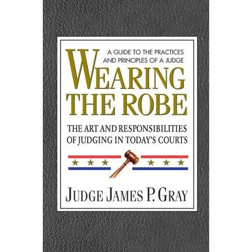 Court Robes (Wearing the Robe: The Art and Responsibilities of Judging in Today's Courts)