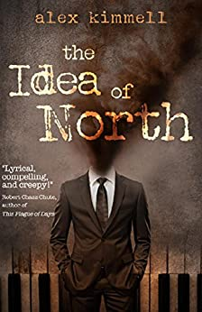 the Idea of North by [kimmell, alex]