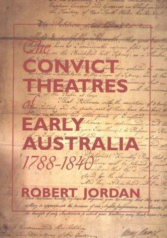 Convict Theatres of Early Australia 1788-1840