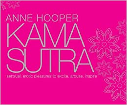 Kama Sutra for 21st Century Lovers by Anne J Hooper (2007-08-30)