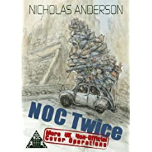 NOC Twice: More UK Non-Official Cover Operations (The NOC Trilogy Book 2)