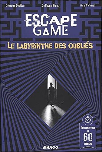 Le Labyrinthe Des Oublies Echappez Vous En 60 Minutes