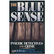 The Blue Sense: Psychic Detectives and Crime