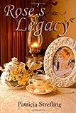 Rose's Legacy, Patricia Strefling, 1475174373