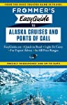 Frommer's EasyGuide to Alaska Cruises...