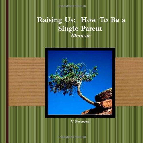 Download Raising Us: How To Be a Single Parent Memoir PDF