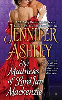 The Madness of Lord Ian Mackenzie (Mackenzies Series Book 1) by [Ashley, Jennifer]