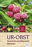 Ur-Obst: Wurzelecht und plegeleicht, 200 Sorten