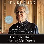 Can't Nothing Bring Me Down: Chasing Myself in the Race Against Time | Ida Keeling