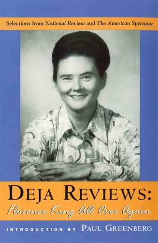 Download Deja Reviews: Florence King All Over Again: Selections from National Review and The American Spectator pdf epub