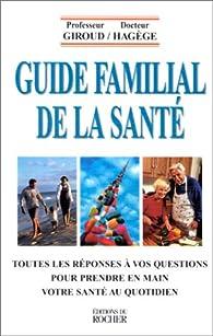 Guide familial de la sante par Charles Gilles Hagège