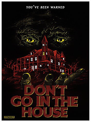 Don't Go In The House ()
